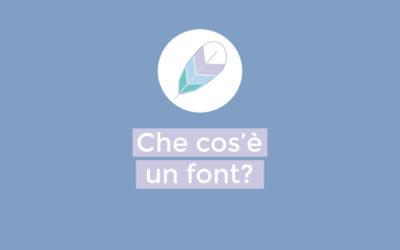 Cos'è un font?
