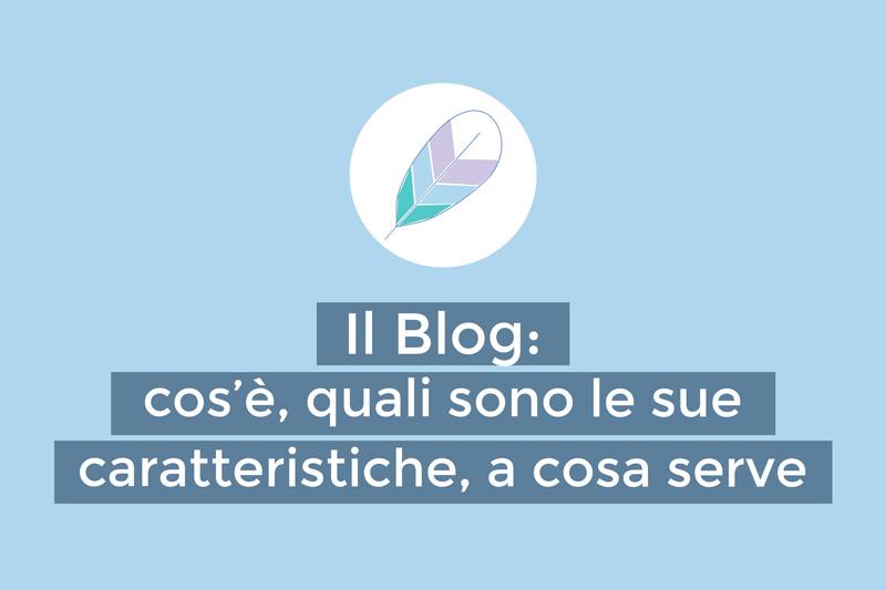 Il Blog: cos'è, le sue caratteristiche, a cosa serve